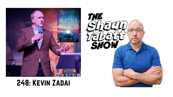 Episode 248: Kevin Zadai – Praying from the Heavenly Realms: Supernatural Secrets to a Lifestyle of Answered Prayer [podcast]
