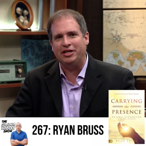 267 - Ryan Bruss - Carrying the Presence