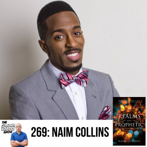 269 - Naim Collins - Realms of the Prophetic