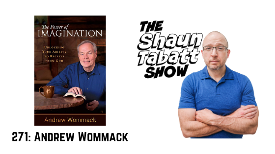 271 Andrew Wommack Power of Imagination