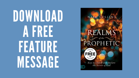 Episode 269: Naim Collins - Realms of the Prophetic: Keys to Unlock