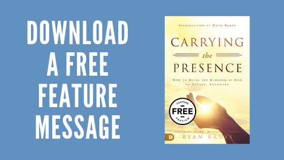 Ryan Bruss - Carrying the Presence - Free Feature Message Download