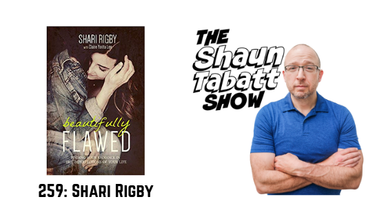 Episode 259: Shari Rigby – Beautifully Flawed: Finding Your Radiance in the Imperfections of Your Life [podcast]