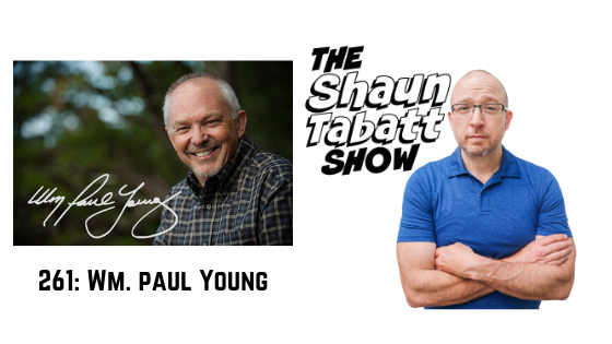 Episode 261: Wm. Paul Young – Lies We Believe About God [podcast]