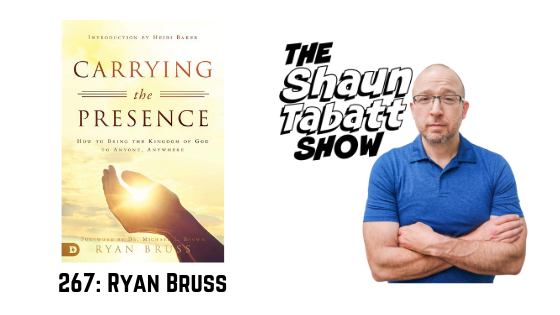 Shaun Tabatt Show - 267 - Ryan Bruss - Carrying the Presence
