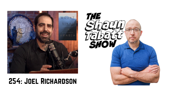 Episode 254: Joel Richardson – Mount Sinai in Arabia: The True Location Revealed [podcast]