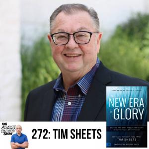 272 - Tim Sheets - The New Era of Glory