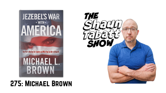 Episode 275: Michael Brown – Jezebel's War With America [podcast]