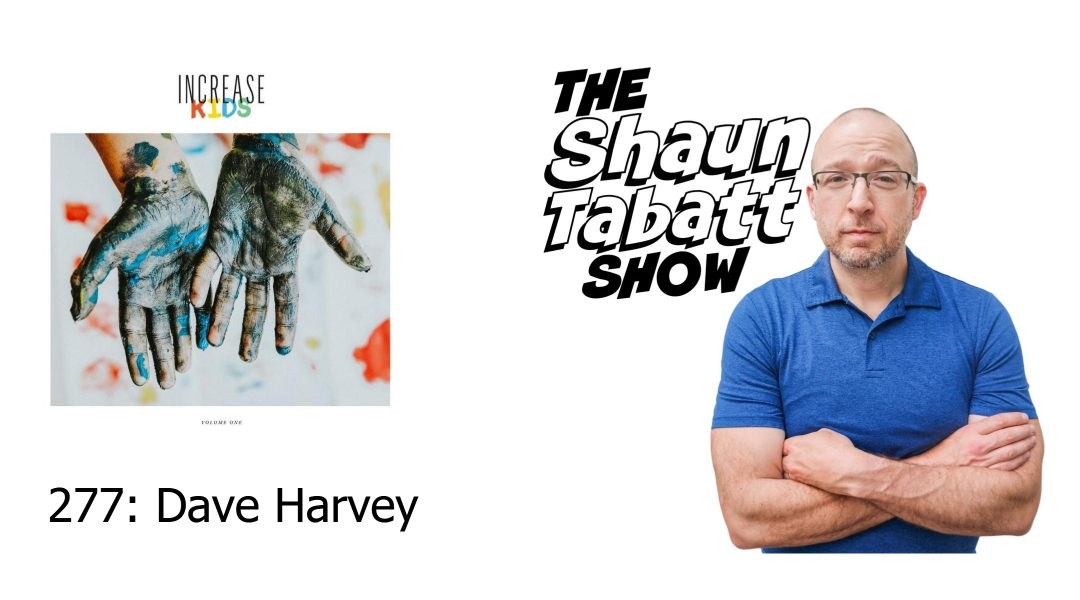 Episode 277: Dave Harvey – Real-life Miracle Stories from Kids Across the Globe [podcast]