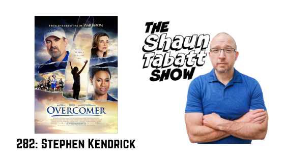 Episode 282: Stephen Kendrick – OVERCOMER [podcast]