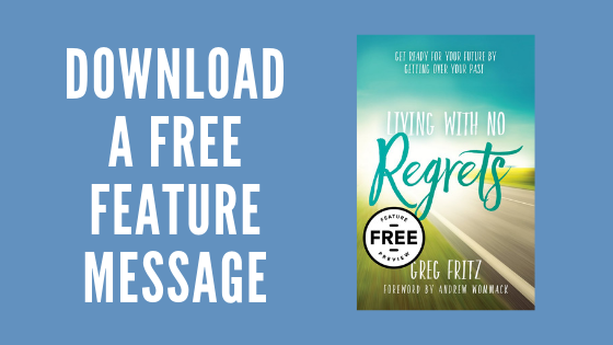 Greg Fritz - Living with No Regrets - Free Feature Message Download