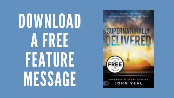 John Veal - Supernaturally Delivered - Free Feature Message Download