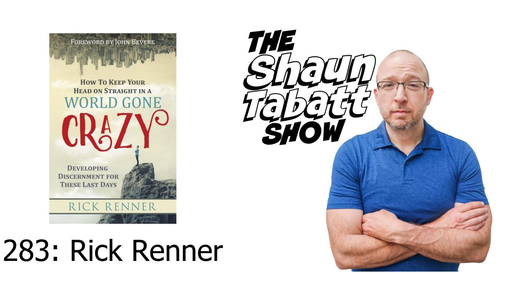 Episode 283: Rick Renner – How to Keep Your Head on Straight in a World Gone Crazy [podcast]