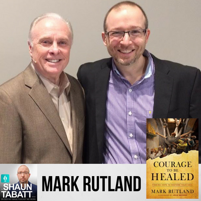 290 - Mark Rutland - Courage to Be Healed
