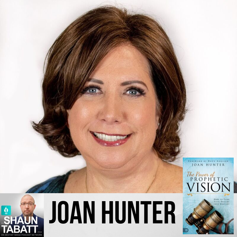 291 - Joan Hunter - Power of Prophetic Vision - How to Turn Your Dreams into Destiny