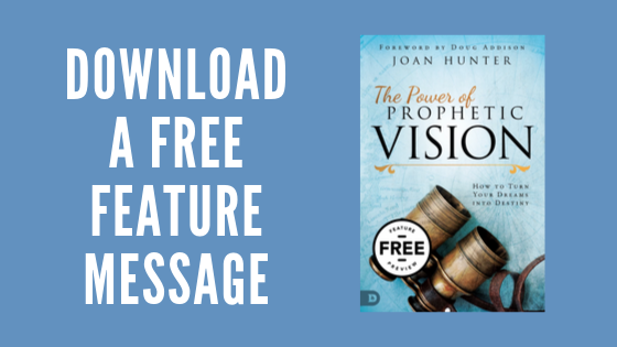 Joan Hunter - Power of Prophetic Vision - Free Message Download