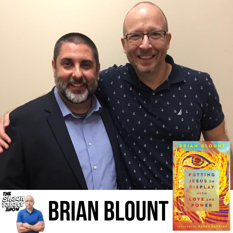 Shaun Tabatt Show - 286 - Brian Blount - Putting Jesus on Display with Love and Power