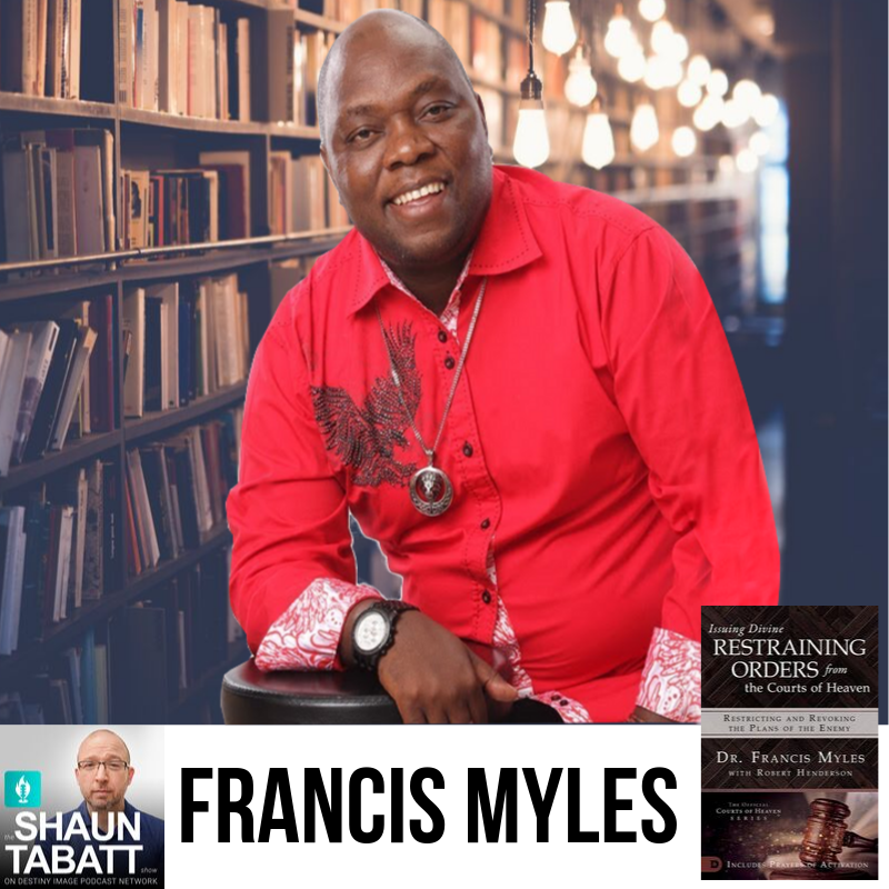 Shaun Tabatt Show - 287 - Francis Myles - Issuing Divine Restraining Orders from the Courts of Heaven