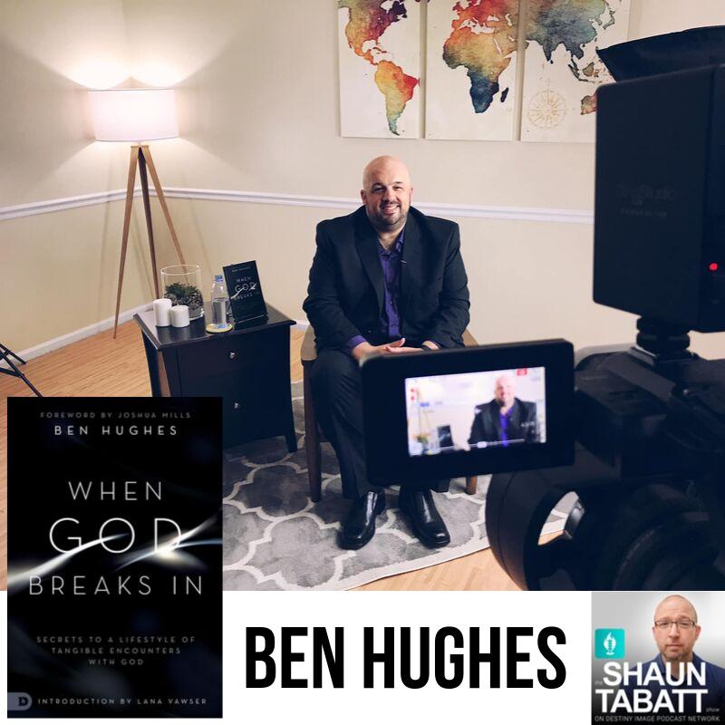 Shaun Tabatt Show - 288 - Ben Hughes - When God Breaks In