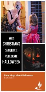 WHY CHRISTIANS SHOULDN'T CELEBRATE HALLOWEEN