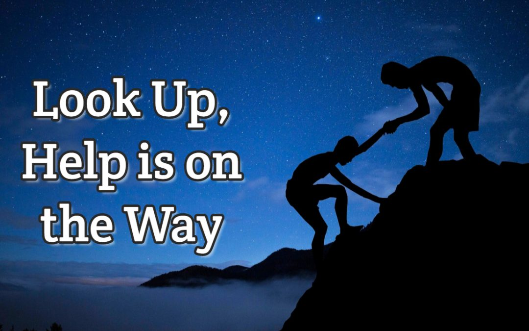 Psalm 121:1-2 – Look Up, Help is on the Way