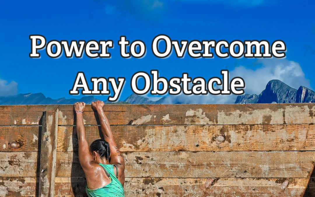 Psalm 18:2 – Power to Overcome any Obstacle