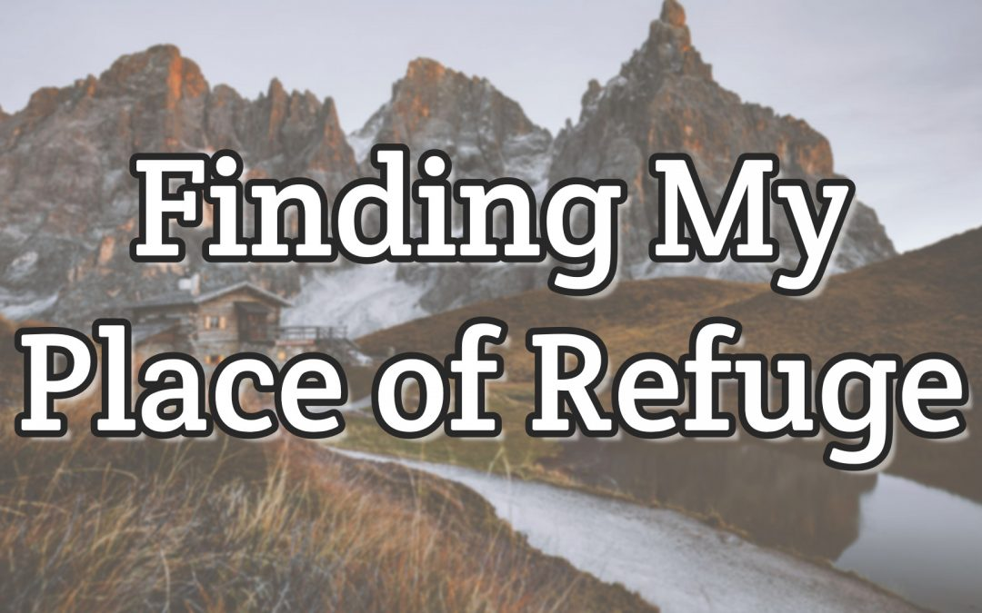 Psalm 18:2 – Finding My Place of Refuge