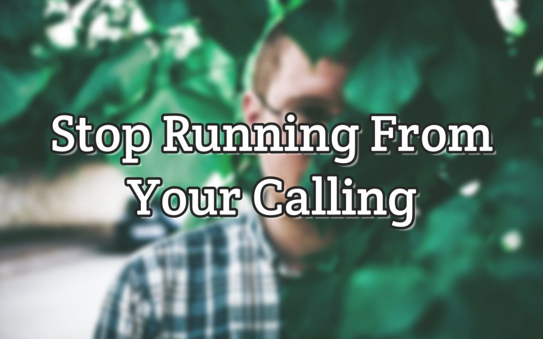 Psalm 27:14 – Stop Running From Your Calling