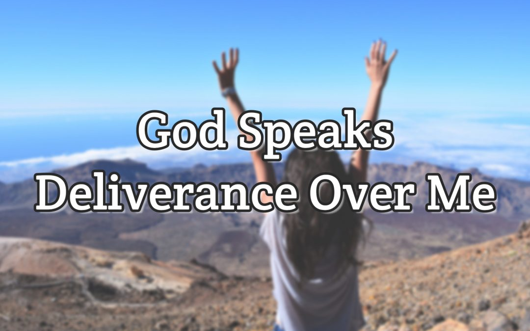 Psalm 32:7 – God Speaks Deliverance Over Me
