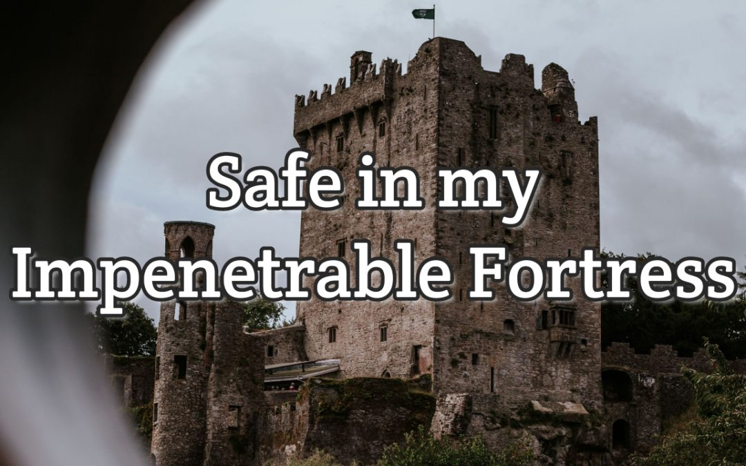 Psalm 61:1-3 – Safe in my Impenetrable Fortress