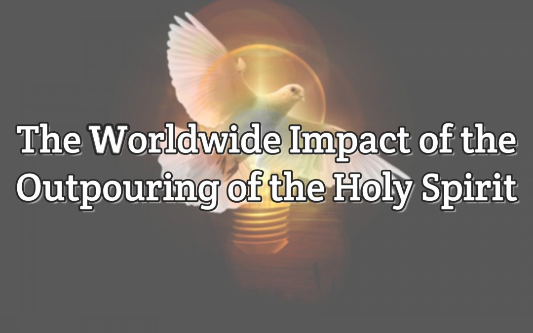 Arnobius of Sicca – The Worldwide Impact of the Outpouring of the Holy Spirit