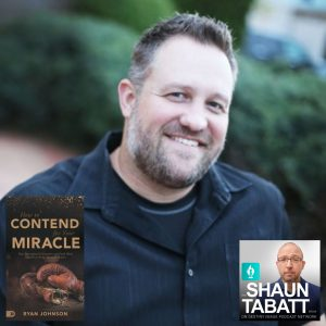 How to Contend for Your Miracle - Ryan Johnson