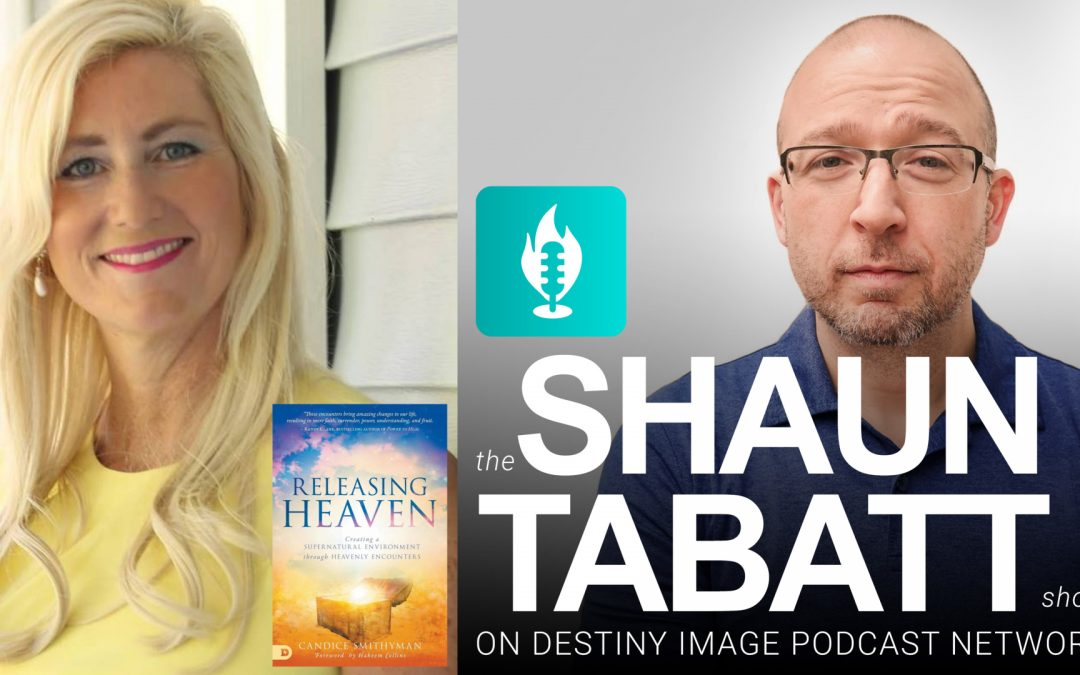 Candice Smithyman – How to Create a Supernatural Environment Through Heavenly Encounters