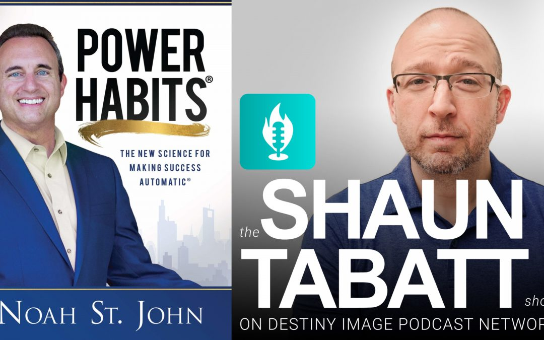 Noah St. John – Developing the Power Habits That will Make Success Automatic